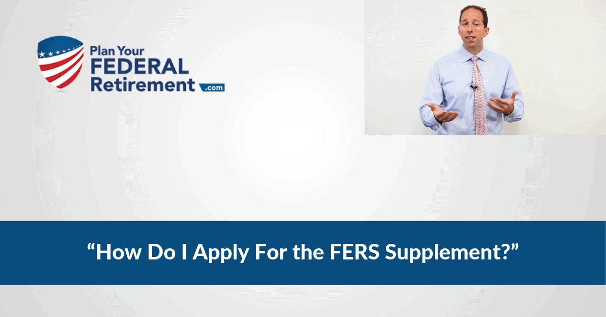 Applying for the FERS Supplement