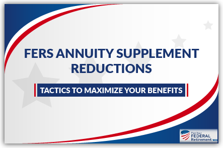 fers annuity supplement reductions