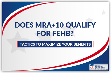 does mra 10 qualify for fehb